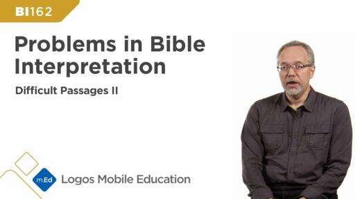 BI162 Problems in Bible Interpretation: Difficult Passages II