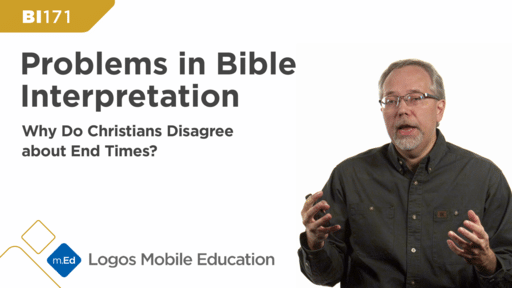 BI171 Problems in Bible Interpretation: Why Do Christians Disagree about End Times?
