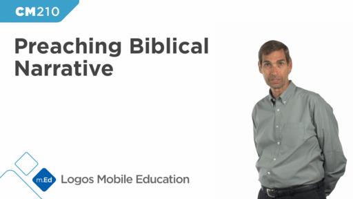 CM210 Preaching Biblical Narrative