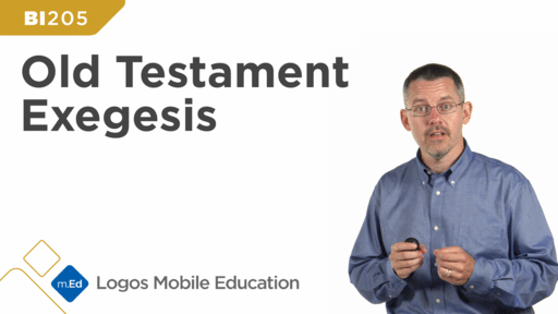 BI205 Old Testament Exegesis: Understanding and Applying the Old Testament