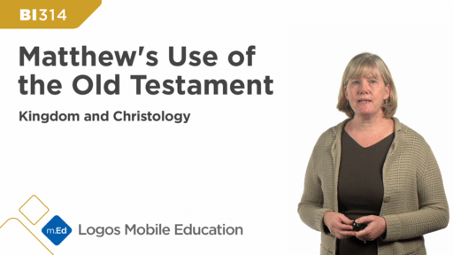 BI314 Matthew's Use of the Old Testament: Kingdom and Christology