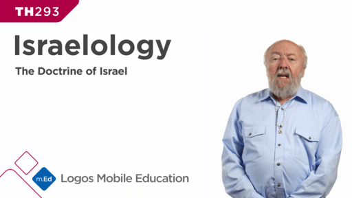 TH293 Israelology: The Doctrine of Israel