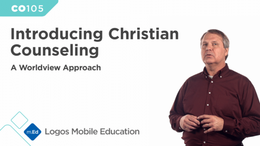 CO105 Introducing Christian Counseling: A Worldview Approach