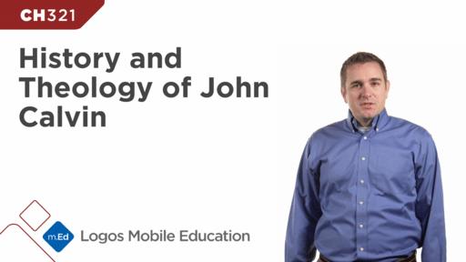 CH321 History and Theology of John Calvin