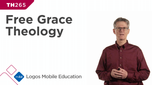 TH265 Free Grace Theology