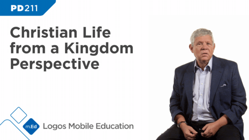 PD211 Christian Life from a Kingdom Perspective
