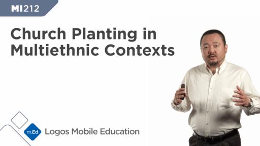 MI212 Church Planting in Multiethnic Contexts