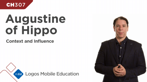 CH307 Augustine of Hippo: Context and Influence
