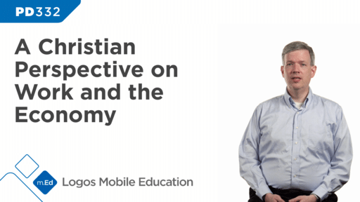 PD332 A Christian Perspective on Work and the Economy