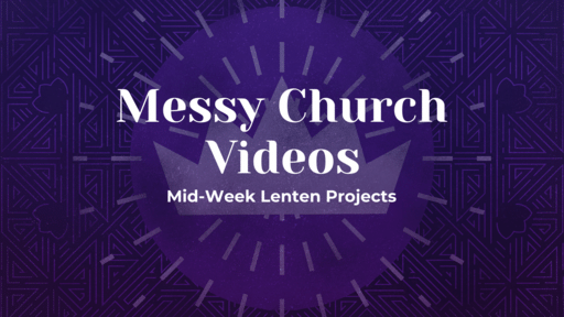 Mid-Week Lenten Project Videos