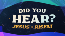 Did You Hear Jesus Is Risen!  PowerPoint image 1