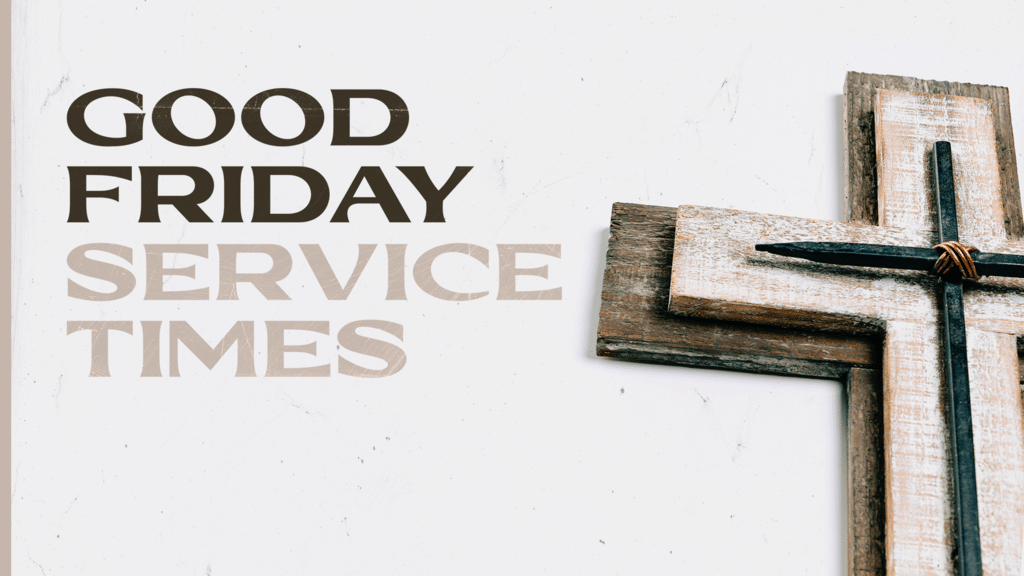Good Friday Service Times large preview