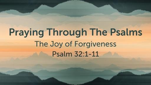 Wednesday, February 10, 2021 - Praying Through The Psalms - Psalm 32