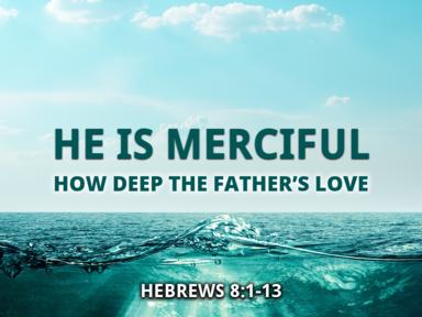 04 30 2017 He Is Merciful