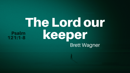 The Lord is our keeper.