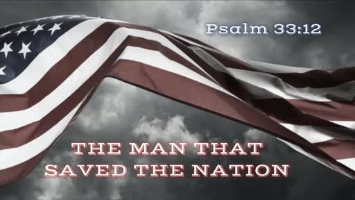 The Man That Saved The Nation - Psalm 33:12