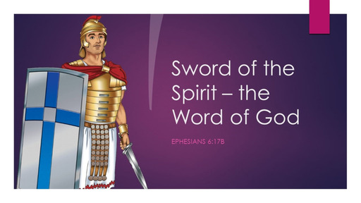 7. Sword of the Spirit - the Word of God - Sunday February 14, 2021