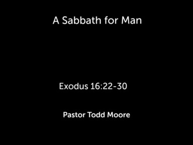 """Sunday 2nd Service """"A Sabbath for Man"""""""