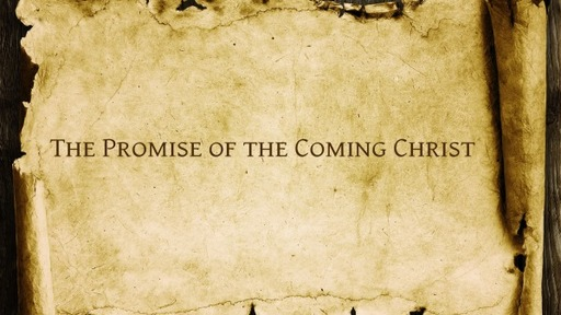 The Promise of the Coming Christ