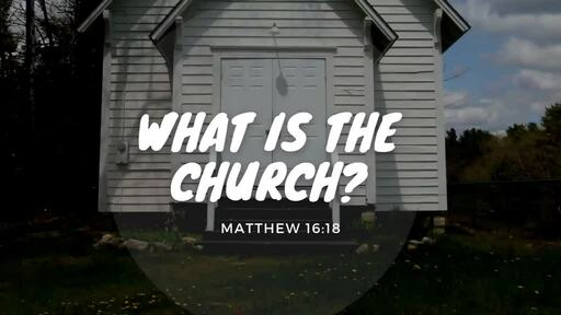 What Is The Church? | Matthew 16:18