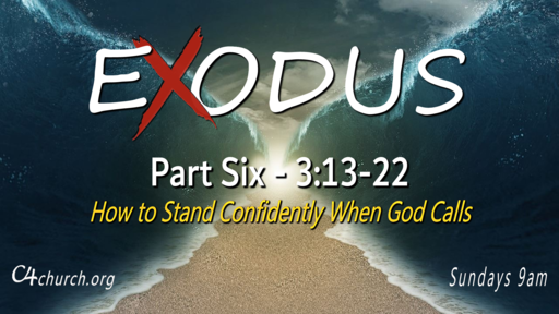 Exodus Part Six, 3:13-22, Sunday February 14, 2021