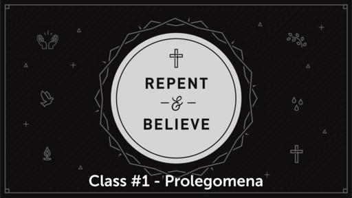 Evangelism Class #1 - Prolegomena
