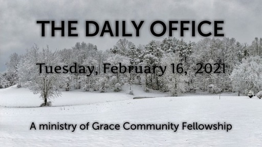 Daily Office - February 16, 2021