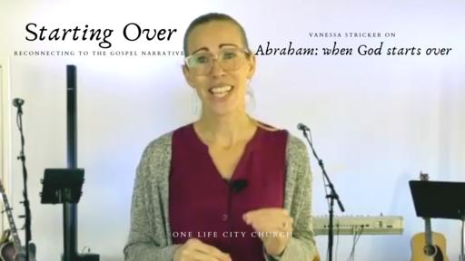 Abraham: when God starts over