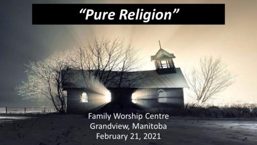 February 21, 2021 - Pure Religion