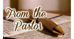 A Message from the Pastor...