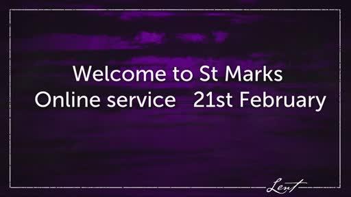 St Mark's Online Service 21 February