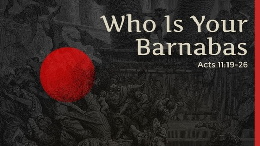 Who Is Your Barnabas?
