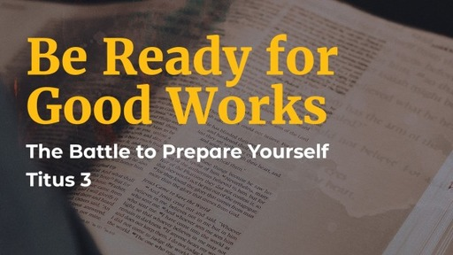Be Ready for Good Works