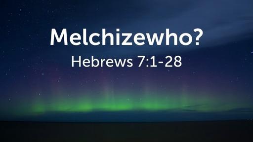 Mechizewho?