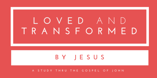 Loved and Transformed by Jesus