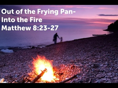 Out of the Frying Pan and Into the Fire