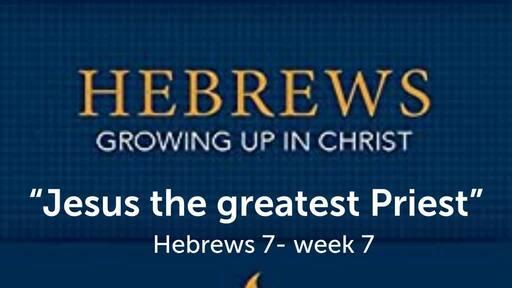 Hebrews study chapter 7 sermon