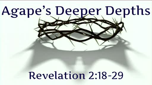 02-21-2021: Agape's Deeper Depth