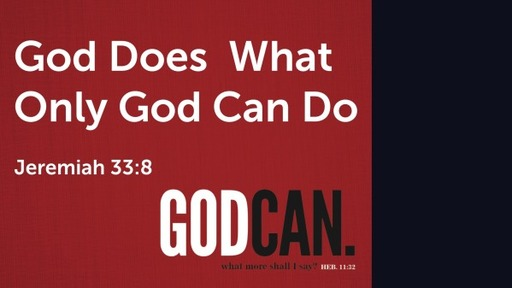 God Does What Only God Can Do