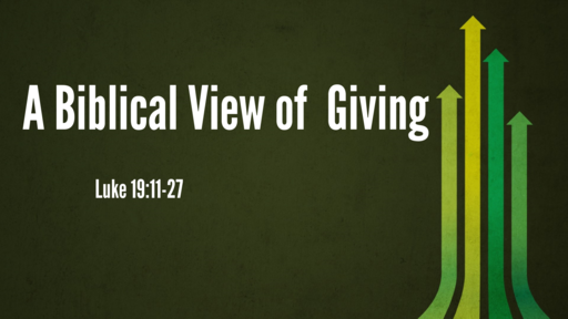 A Biblical View of Giving -- 02/21/21