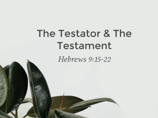 The Testator & The Testament