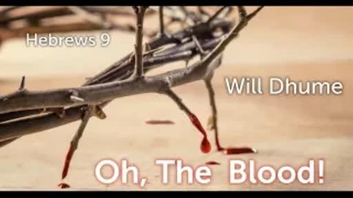 Oh The Blood - Hebrews 9:11-22
