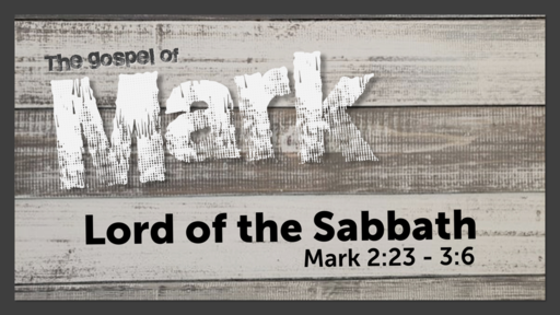 February 21, 2021 - Lord of the Sabbath