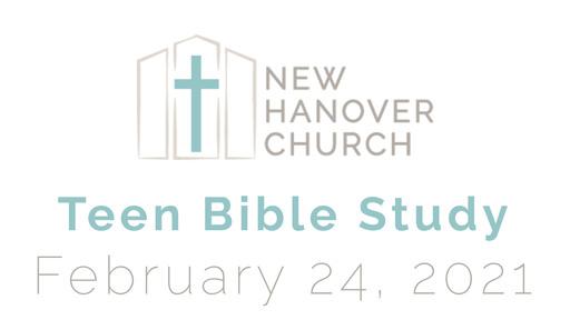 Teen Bible Study - 2/22/2021