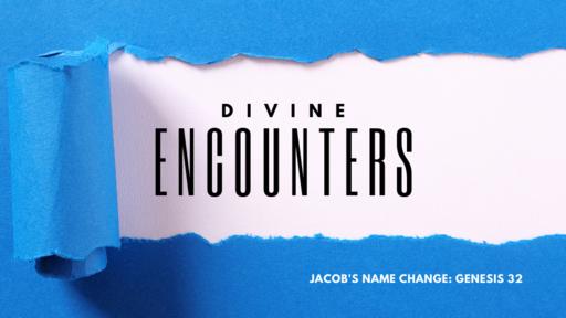 Encounters: Jacob's Name Change