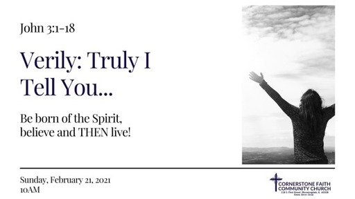 February 21, 2021 - Be born of the Spirit, believe and THEN live!