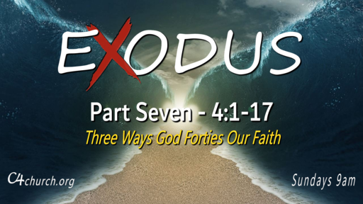 Exodus Part Seven, 4:1-17, Sunday February 21, 2021