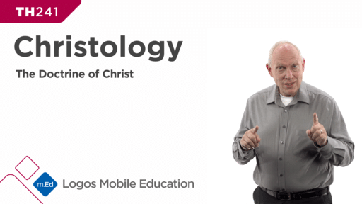 TH241 Christology: The Doctrine of Christ
