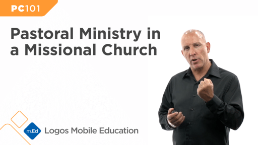 PC101 Pastoral Ministry in a Missional Church