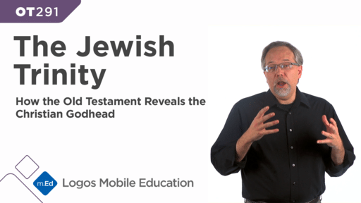 OT291 The Jewish Trinity: How the Old Testament Reveals the Christian Godhead